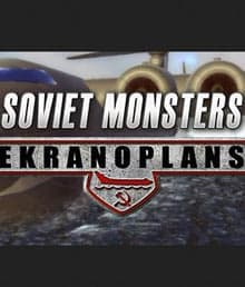 Soviet Monsters Ekranoplans